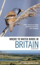 Where to Watch Birds in Britain: Edition 2