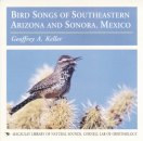 Bird Songs of Southeastern Arizona & Sonora, Mexico