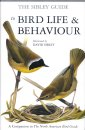 The Sibley Guide to Bird Life and Behaviour