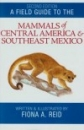 Mammals of Central America & Southeast Mexico