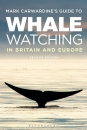 Mark Carwardine's Guide to Whale Watching in Britain and Europe: Edition 2