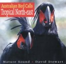 Australian Bird Calls - Tropical North East