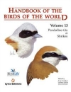 Handbook of Birds of the World Volume 13: Nuthatches to True shrikes