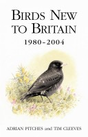 Birds New to Britain: 1980-2004