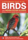 Photographic Guide to Birds of the Indian Ocean Islands