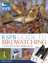 RSPB Guide to Birdwatching: Step by Step