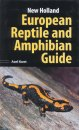 European Reptile & Amphibian Guide (New Holland)