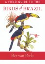 Field Guide to the Birds of Brazil