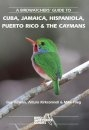 Birdwatchers' Guide to Cuba, Jamaica, Hispaniola, Puerto Rica and the Caymans