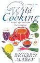Wild Cooking: Recipes, tips and other improvisations