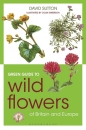 Green Guide Wild Flowers of Britain and Europe