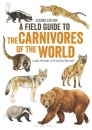 Field Guide to the Carnivores of the World