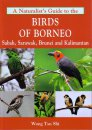 Naturalist's Guide to the Birds of Borneo: Sabah, Sarawak, Brunei & Kalimantan