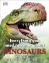 Dinosaurs, Everything You Need to Know