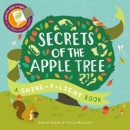 Secrets of the Apple Tree: A Shine-a-Light Book (Shine-A Light Books)