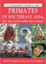 A Naturalist's Guide to the Primates of Asia