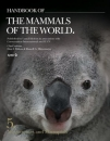 Handbook of the Mammals of the World Volume 5 Monotremes and Marsupials