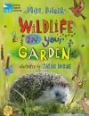 RSPB Wildlife in your Garden: Packed with Top Tips for Enjoying and Spotting Wildlife!
