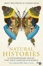 Natural Histories: 25 Extraordinary Species that have changed our World
