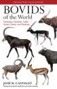 Bovids of the World: Antelopes, Gazelles, Cattle, Goats, Sheep, and Relatives