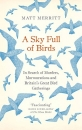 A Sky Full of Birds: In Search of Murders, Murmurations and Britain's Great Bird Gatherings