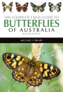 The Complete Field Guide to Butterflies of Australia Second Edition