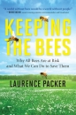 Keeping the Bees: Why All Bees Are at Risk and What We Can Do to Save Them