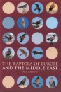 Raptors of Europe and Middle East: A Handbook of Field Identification