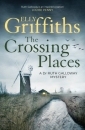 The Crossing Places: The Dr Ruth Galloway Mysteries 1