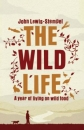 Wild Life A Year of Living on Wild Food
