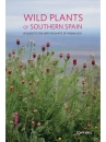 Wild Plants of Southern Spain: A Guide to the Native Plants of Andalucia