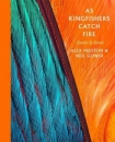 As Kingfishers Catch Fire: Birds and Books