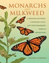 Monarchs and Milkweed: A Migrating Butterfly, a Poisonous Plant and Their Remarkable Story of Coevolution