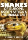 Snakes of Europe, North Africa and the Middle East: A Photographic Guide