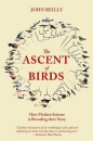 The Ascent of Birds: How Modern Science is Revealing their Story