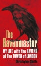 Ravenmaster: My Life with Ravens at The Tower of London