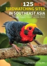 125 Best Bird Watching Sites in Southeast Asia