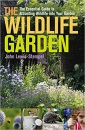 The Wildlife Garden: The Essential Guide to Attracting Wildlife into your Garden