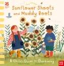 Busy Little Bees: Sunflower Shoots and Muddy Boots; A Child's Guide to Gardening