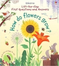 How Do Flowers Grow? (First Lift-the-Flap Questions and Answers)
