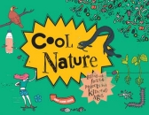Cool Nature : Filled with Facts and Projects for Kids of All Ages