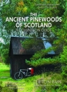The Ancient Pinewoods of Scotland A Companion Guide
