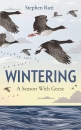 Wintering: A Season with Geese