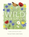 Wild Your Garden: Create a Sanctuary for Nature