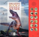 The Little Book of Dinosaur Sounds