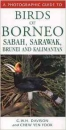 Photographic Guide to the Birds of Borneo, Sabah, Sarawak, Brunei and Kalimantan