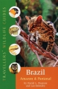 Brazilian Amazon and Pantanal: Travellers' Wildlife Guide