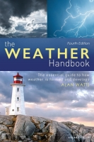 Weather Handbook Edition 4; The Essential Guide to How Weather is Formed and Develops