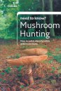 Need to Know Mushroom Hunting