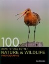 100 Ways to Take Better Nature and Wildlife Photographs
